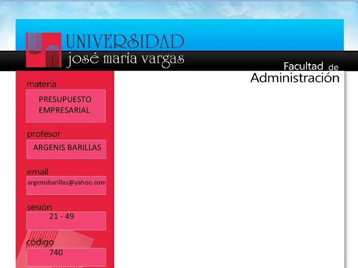 PRESUPUESTO EMPRESARIAL ARGENIS BARILLAS [email_address] 21 - 49 740