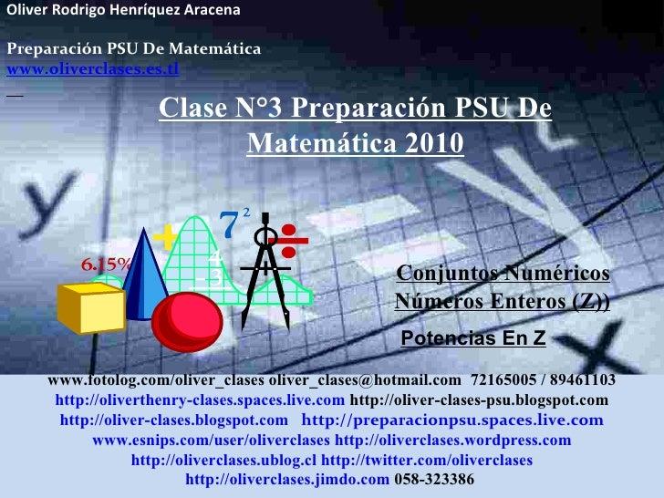 Clase  n°3 de psu matemática 2010   conjuntos numéricos. números enteros y potencias