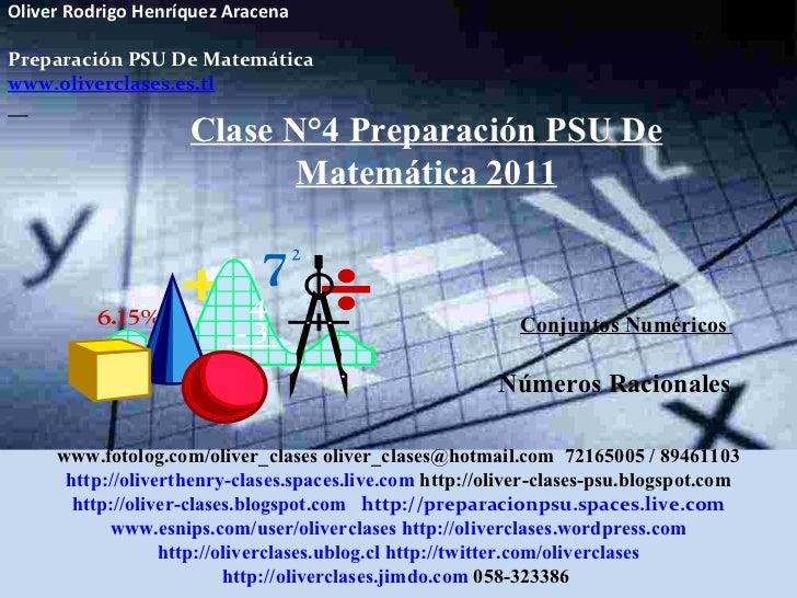 Oliver Rodrigo Henríquez Aracena  Preparación PSU De Matemática www.oliverclases.es.tl Clase N°4 Preparación PSU De Matemá...