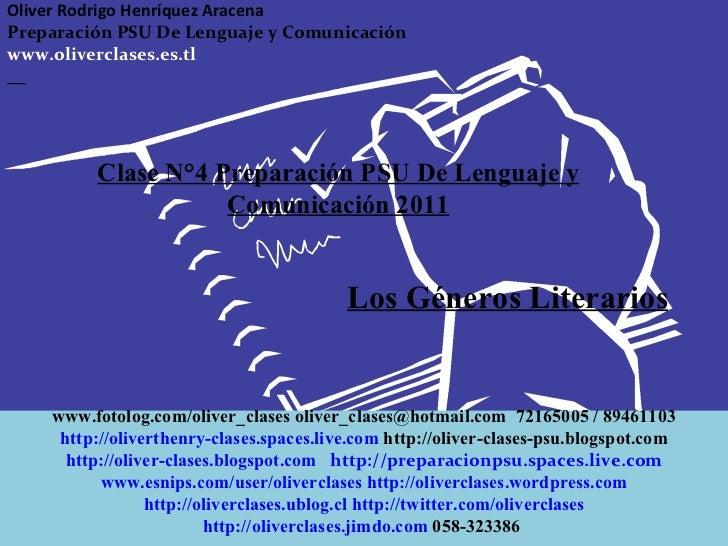 Clase N°4 Preparación PSU De Lenguaje y Comunicación 2011 Los Géneros Literarios Oliver Rodrigo Henríquez Aracena  Prepara...