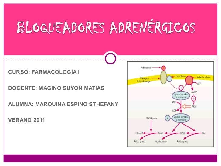 CURSO: FARMACOLOGÍA IDOCENTE: MAGINO SUYON MATIASALUMNA: MARQUINA ESPINO STHEFANYVERANO 2011