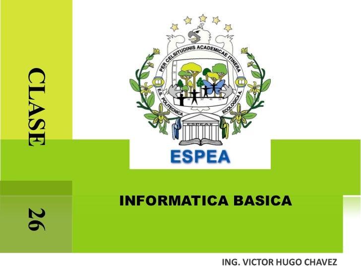 INFORMATICA BASICA CLASE  26
