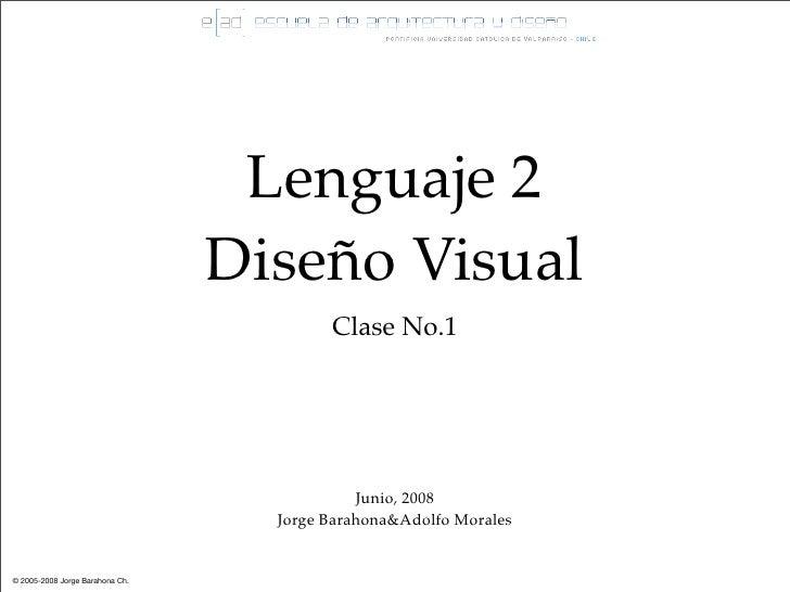 Lenguaje 2                                  Diseño Visual                                          Clase No.1             ...