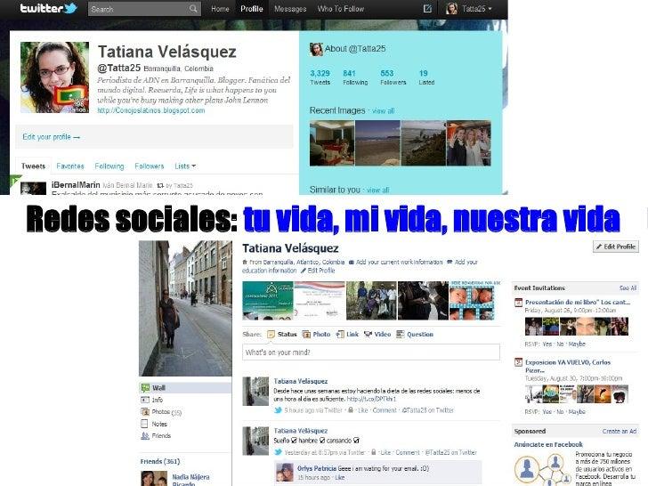 Redes sociales: tu vida, mi vida, nuestra vida