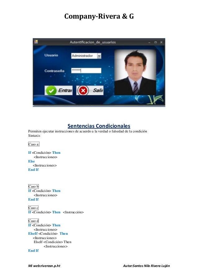 Company-Rivera & G Mi web:riverasn.p.ht Autor:Santos Nilo Rivera Luján Sentencias Condicionales Permiten ejecutar instrucc...