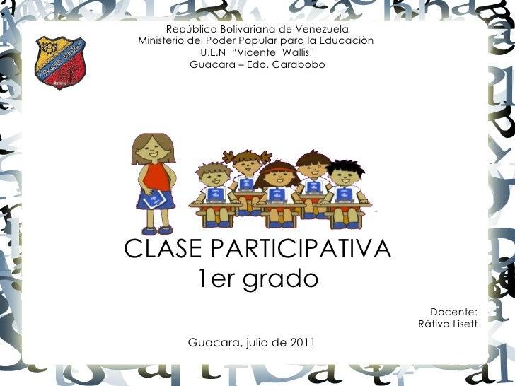 """CLASE PARTICIPATIVA 1er grado Repùblica Bolivariana de Venezuela Ministerio del Poder Popular para la Educaciòn  U.E.N  """"V..."""