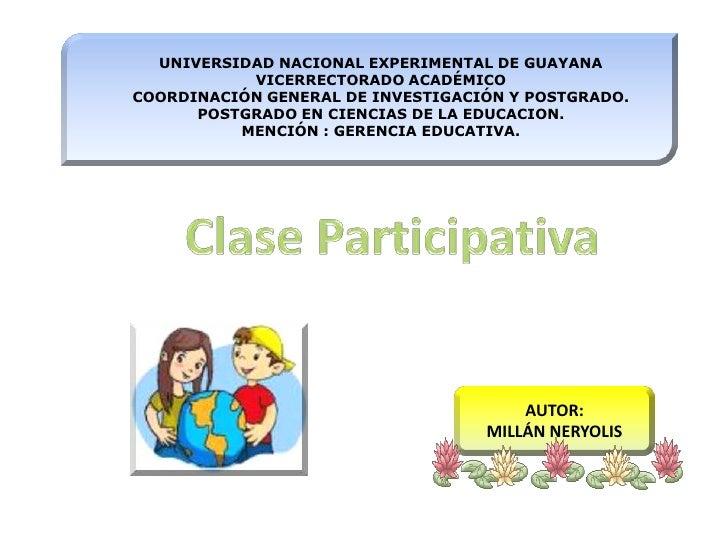 UNIVERSIDAD NACIONAL EXPERIMENTAL DE GUAYANAVICERRECTORADO ACADÉMICOCOORDINACIÓN GENERAL DE INVESTIGACIÓN Y POSTGRADO. POS...