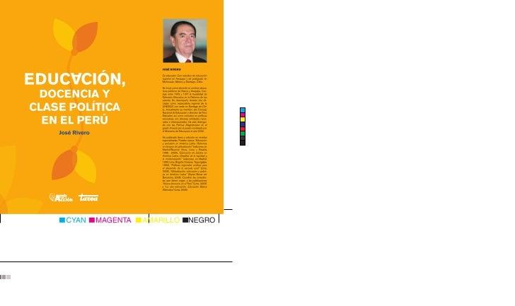 JOSÉ RIVEROEs educador. Con estudios de educaciónsuperior en Arequipa y de postgrado enMichoacán, México, y Santiago, Chil...