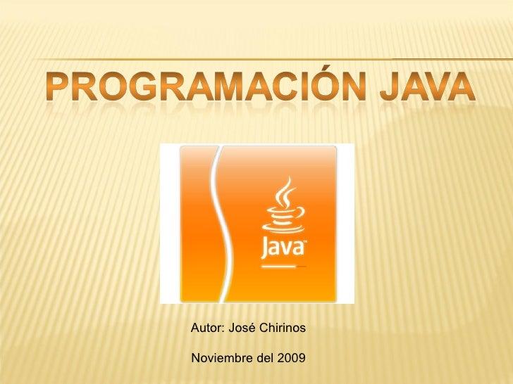 Autor: José Chirinos Noviembre del 2009