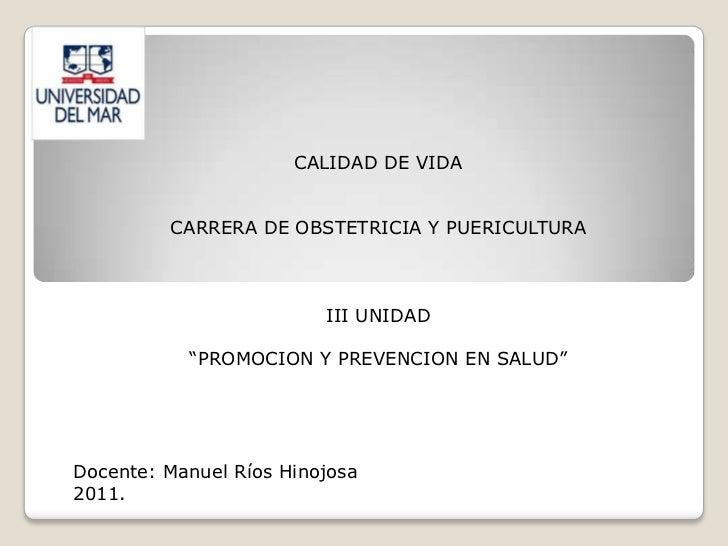 """CALIDAD DE VIDA         CARRERA DE OBSTETRICIA Y PUERICULTURA                         III UNIDAD           """"PROMOCION Y PR..."""