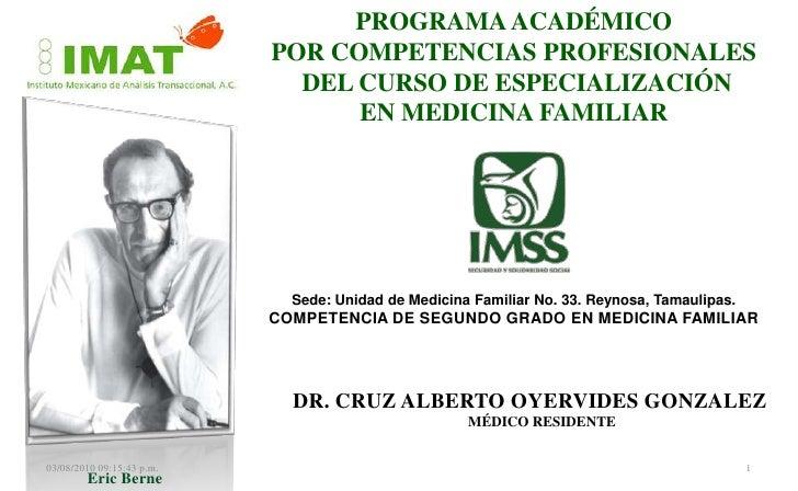 PROGRAMA ACADÉMICO<br />POR COMPETENCIAS PROFESIONALES <br /> DEL CURSO DE ESPECIALIZACIÓN <br />EN MEDICINA FAMILIAR<br /...