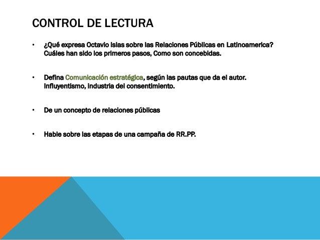 CONTROL DE LECTURA•   ¿Qué expresa Octavio Islas sobre las Relaciones Públicas en Latinoamerica?    Cuáles han sido los pr...