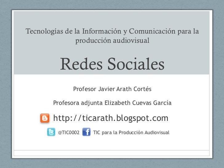 Tecnologías de la Información y Comunicación para la               producción audiovisual          Redes Sociales         ...