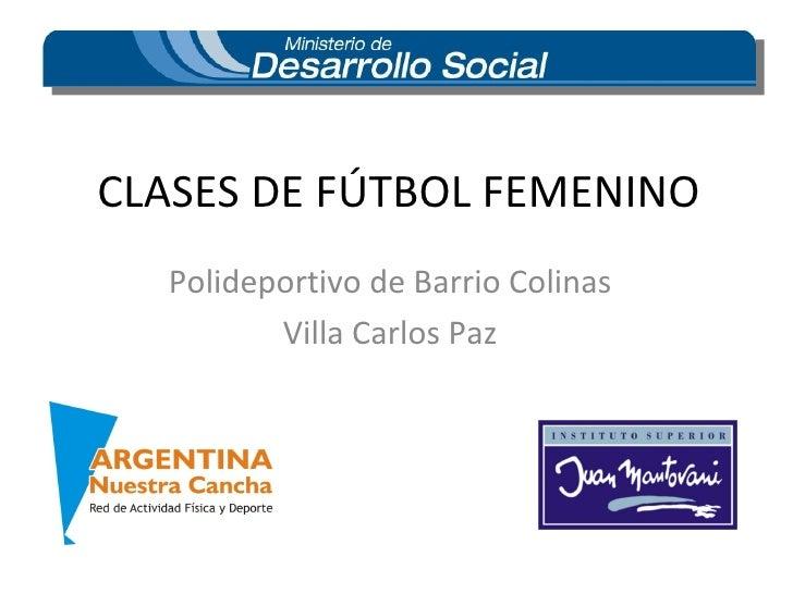 CLASES DE FÚTBOL FEMENINO Polideportivo de Barrio Colinas Villa Carlos Paz