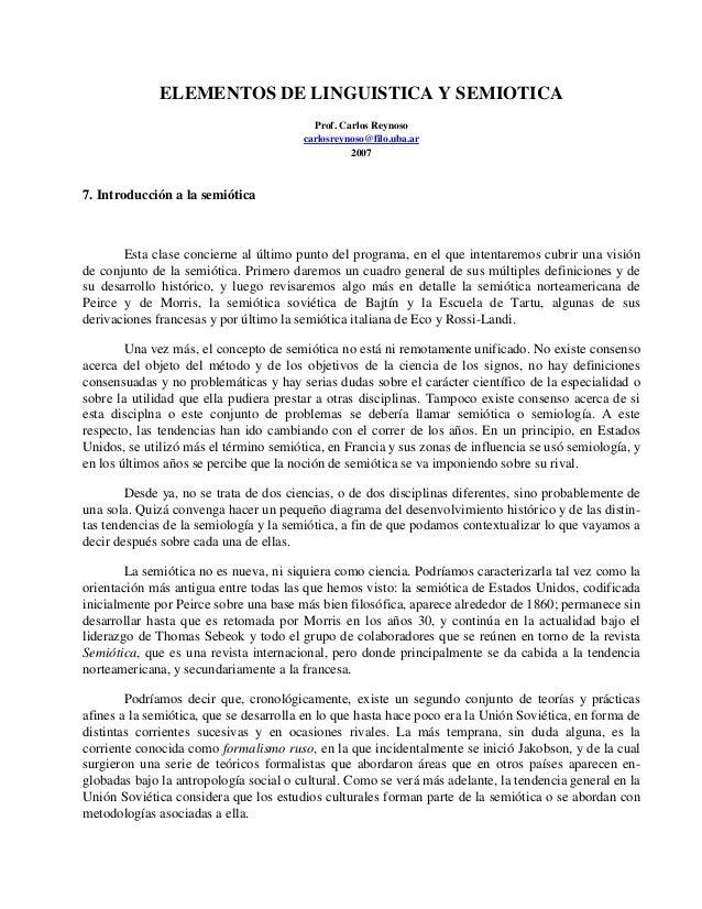 ELEMENTOS DE LINGUISTICA Y SEMIOTICA Prof. Carlos Reynoso carlosreynoso@filo.uba.ar 2007  7. Introducción a la semiótica  ...