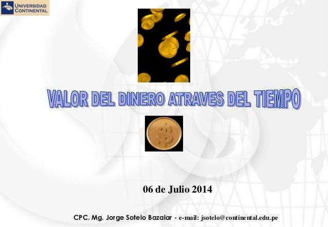 CPC. Mg. Jorge Sotelo Bazalar - e-mail: jsotelo@continental.edu.pe 06 de Julio 2014