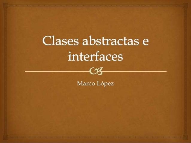Clases abstractas e interfaces