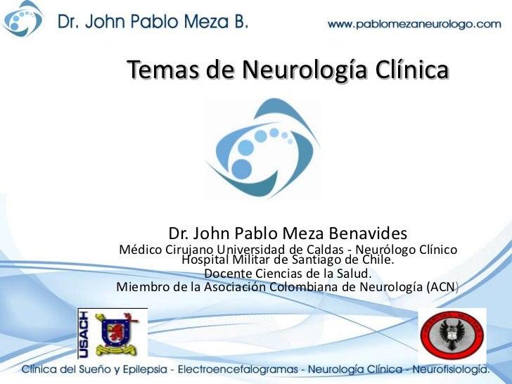 Enfermedades Neurológicas Periféricas<br />Dr. John Pablo Meza Benavides<br />Neurólogo Clínico Hospital Militar de Santia...