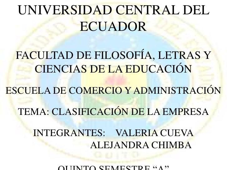 UNIVERSIDAD CENTRAL DEL ECUADOR<br />FACULTAD DE FILOSOFÍA, LETRAS Y CIENCIAS DE LA EDUCACIÓN<br />ESCUELA DE COMERCIO Y A...