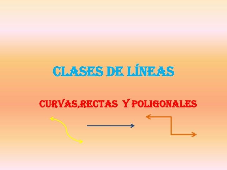 CLASES DE LÍNEAS  CURVAS,RECTAS Y POLIGONALES