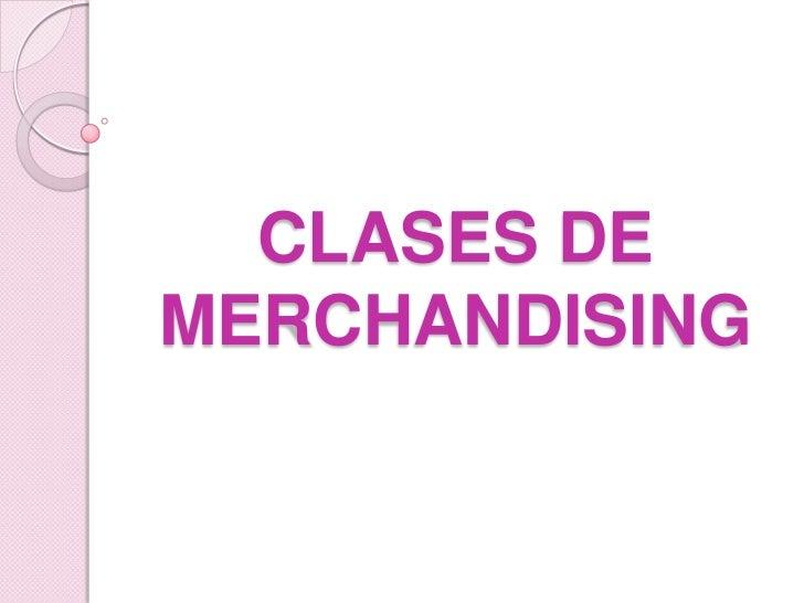 Clases de merchandising
