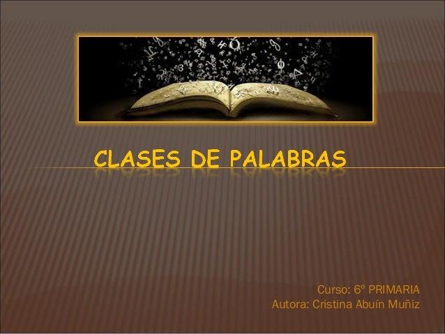 Curso: 6º PRIMARIA Autora: Cristina Abuín Muñiz