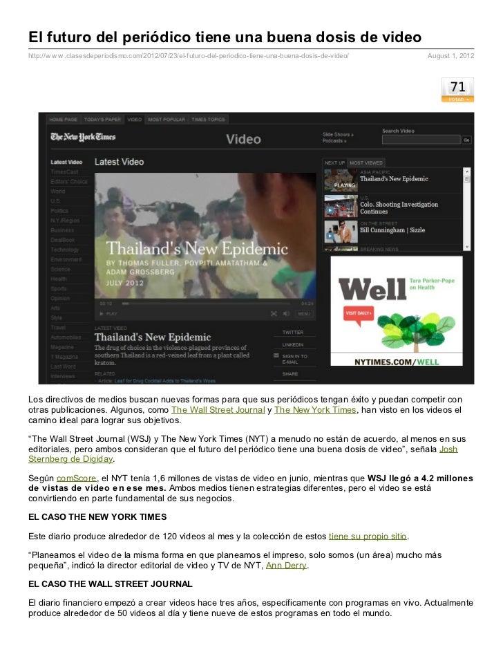 El futuro del periódico tiene una buena dosis de videohttp://w w w .clasesdeperiodismo.com/2012/07/23/el-futuro-del-period...