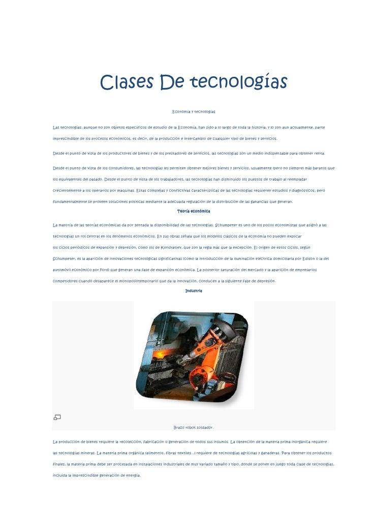 Clases De tecnologías<br />Economía y tecnologías<br />Las tecnologías, aunque no son objetos específicos de estudio de la...