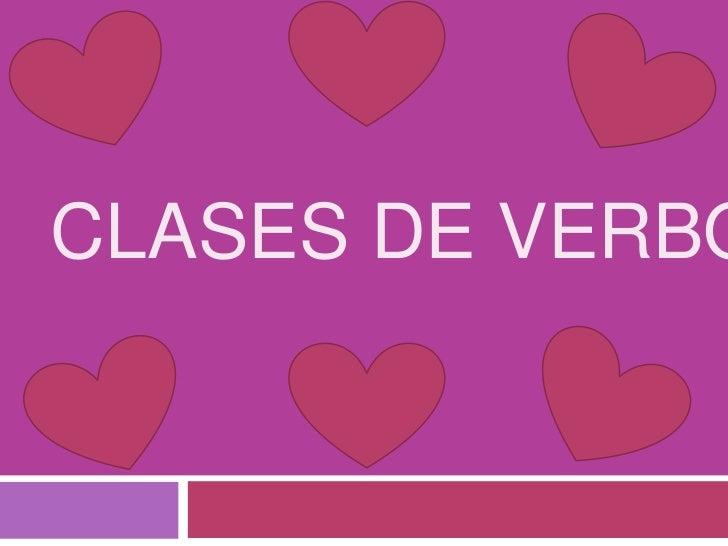 CLASES DE VERBO