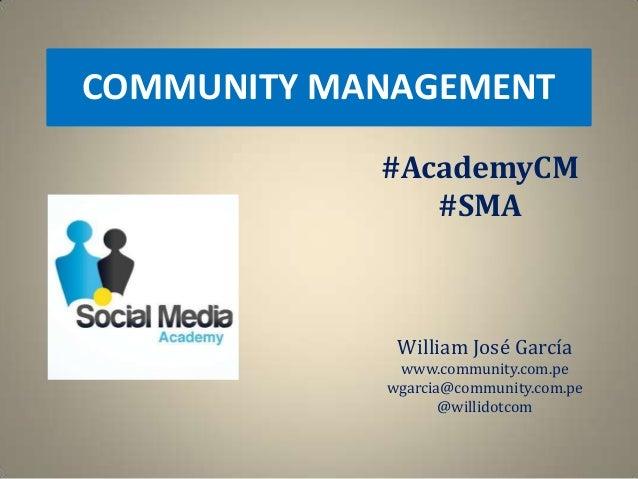 COMMUNITY MANAGEMENT            #AcademyCM               #SMA             William José García             www.community.co...