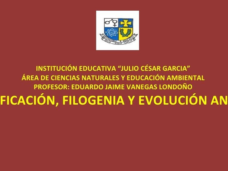 """INSTITUCIÓN EDUCATIVA """"JULIO CÉSAR GARCIA""""    ÁREA DE CIENCIAS NATURALES Y EDUCACIÓN AMBIENTAL       PROFESOR: EDUARDO JAI..."""
