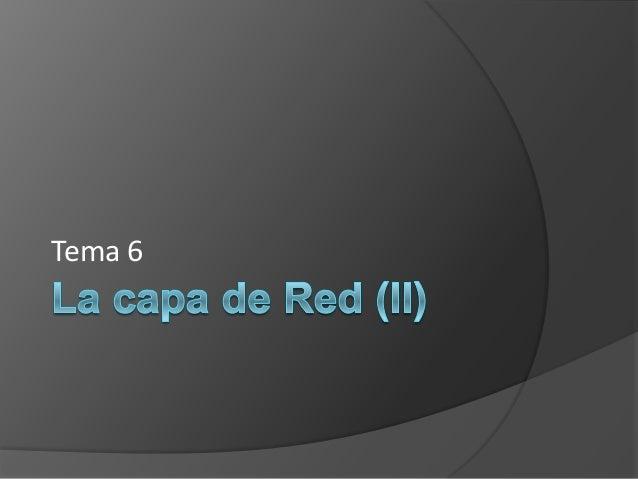 Fundamentos de Redes. Tema 6 - La capa de Red (II)