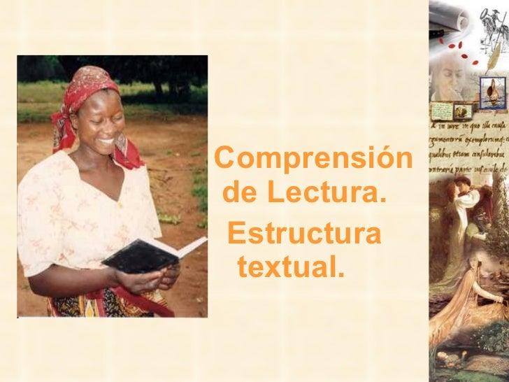 Comprensión de Lectura. Estructura textual.