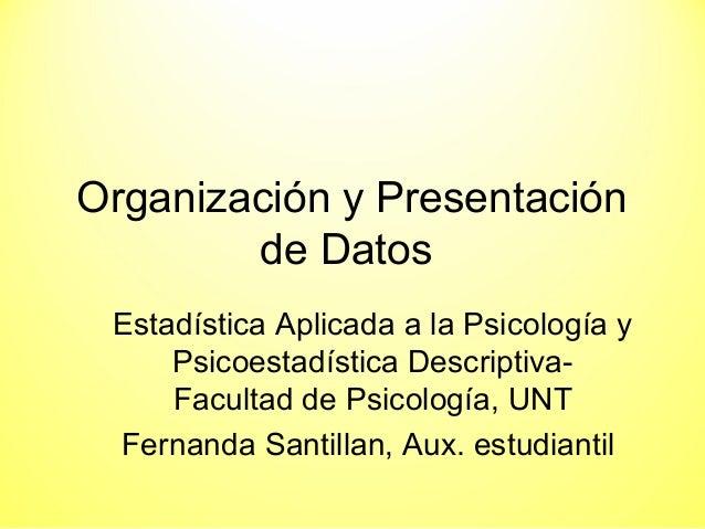 Organización y Presentación de Datos Estadística Aplicada a la Psicología y Psicoestadística Descriptiva- Facultad de Psic...