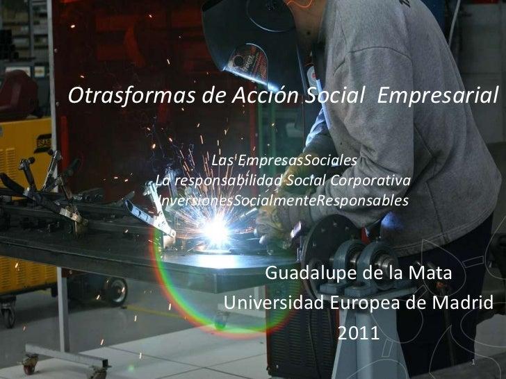 Otrasformas de Acción Social Empresarial                Las EmpresasSociales        La responsabilidad Social Corporativa ...