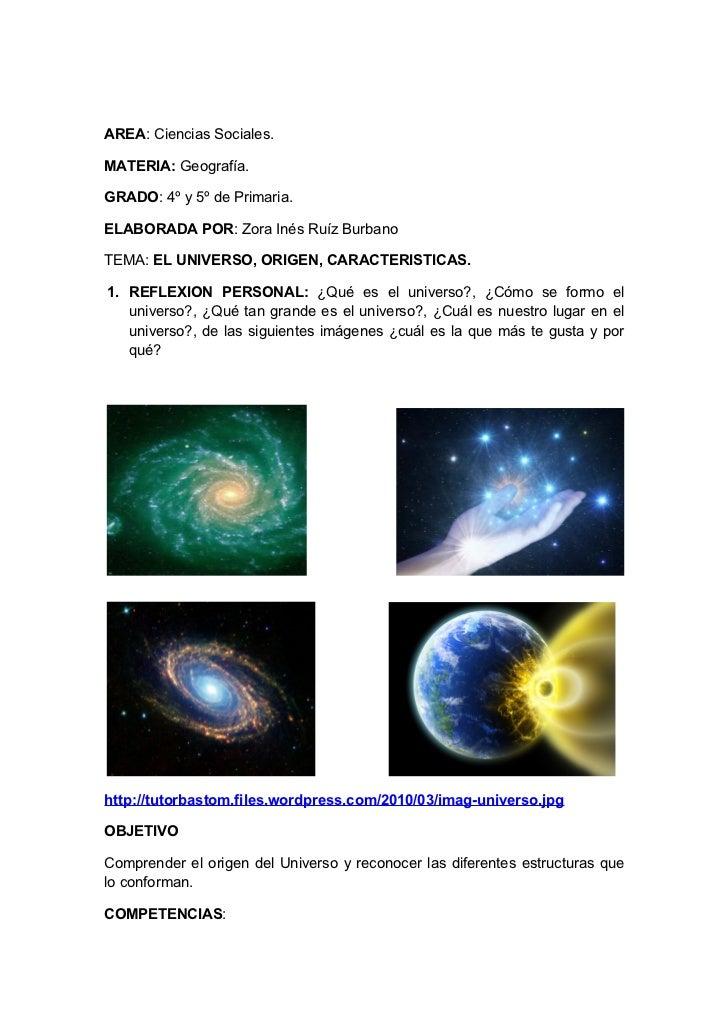 AREA: Ciencias Sociales.MATERIA: Geografía.GRADO: 4º y 5º de Primaria.ELABORADA POR: Zora Inés Ruíz BurbanoTEMA: EL UNIVER...
