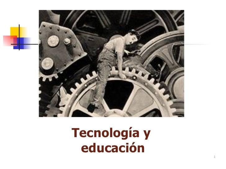 Tecnología y educación     1
