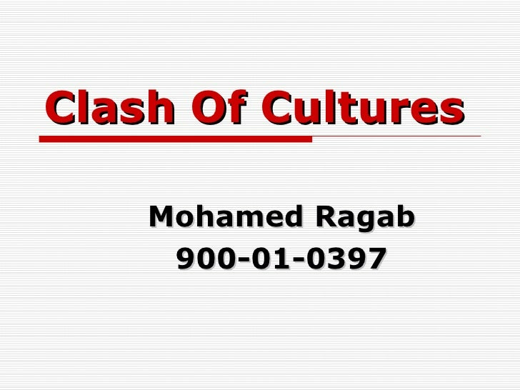 Clash Of Cultures Mohamed Ragab 900-01-0397
