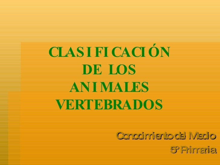 CLASIFICACIÓN  DE LOS  ANIMALES VERTEBRADOS Conocimiento del Medio 5º Primaria