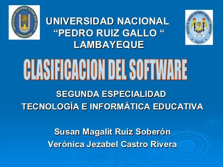 "UNIVERSIDAD NACIONAL      ""PEDRO RUIZ GALLO ""          LAMBAYEQUE          SEGUNDA ESPECIALIDAD TECNOLOGÍA E INFORMÁTICA E..."