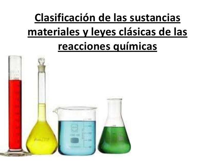 Clasificación de las sustanciasmateriales y leyes clásicas de las      reacciones químicas