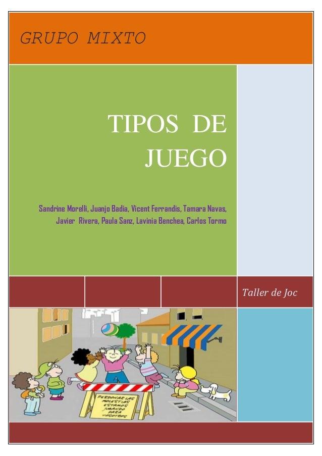 GRUPO MIXTO                       TIPOS DE                          JUEGO Sandrine Morelli, Juanjo Badia, Vicent Ferrandis...