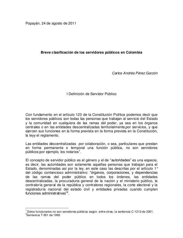 Popayán, 24 de agosto de 2011          Breve clasificación de los servidores públicos en Colombia                         ...