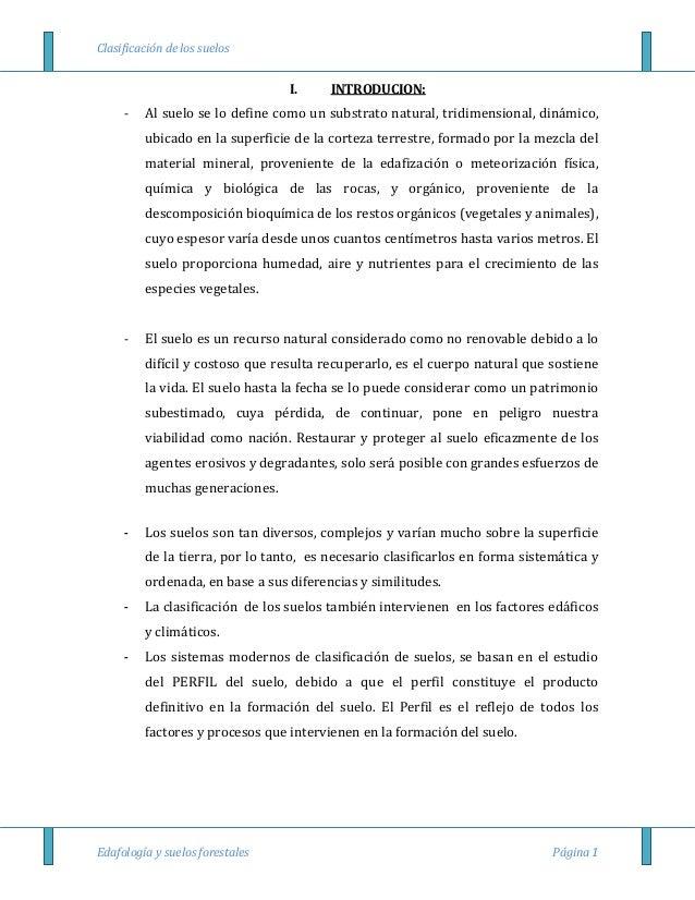 Clasificación de los suelosEdafología y suelos forestales Página 1I. INTRODUCION:- Al suelo se lo define como un substrato...