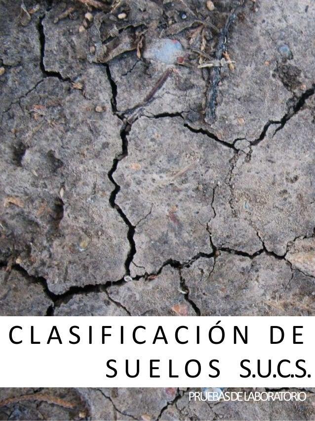 CLASIFICACIÓN DE S U E L O S S.U.C.S. PRUEBASDELABORA 1 TORIO
