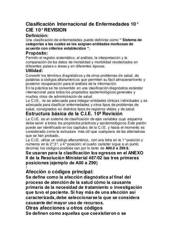 Clasificación Internacional de Enfermedades 10° CIE 10° REVISION Definición: Una clasificación de enfermedades puede defin...
