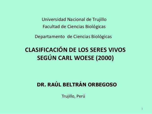 Universidad Nacional de Trujillo      Facultad de Ciencias Biológicas   Departamento de Ciencias BiológicasCLASIFICACIÓN D...