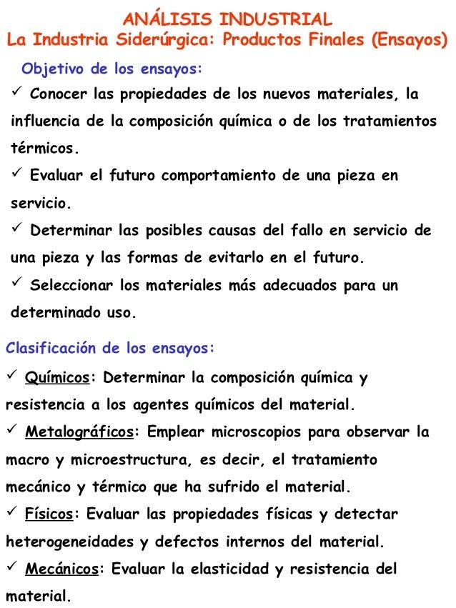 ANÁLISIS INDUSTRIALLa Industria Siderúrgica: Productos Finales (Ensayos)  Objetivo de los ensayos: Conocer las propiedade...