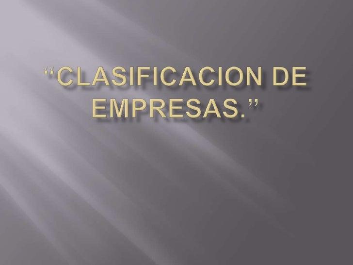"""""""CLASIFICACION DE EMPRESAS.""""<br />"""