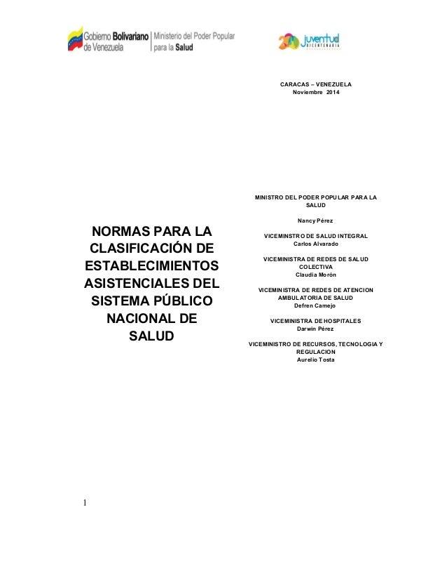 NORMAS PARA LA CLASIFICACIÓN DE ESTABLECIMIENTOS ASISTENCIALES DEL SISTEMA PÚBLICO NACIONAL DE SALUD CARACAS – VENEZUELA N...